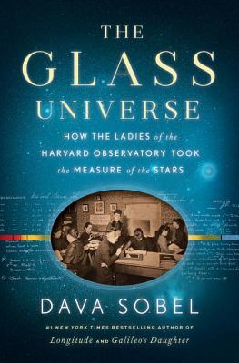 The Glass Universe: How The Ladies Of The Harvard Observatory Took The Measure Of The Stars (Matthew)