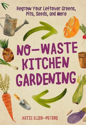 No Waste Kitchen Gardening
